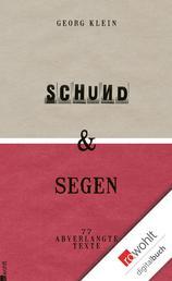 Schund & Segen - Siebenundsiebzig abverlangte Texte