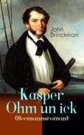 John Brinckman: Kasper Ohm un ick (Seemannsroman)