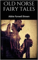 Abbie Farwell Brown: Old norse fairy tales