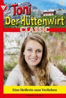 Friederike von Buchner: Toni der Hüttenwirt Classic 47 – Heimatroman