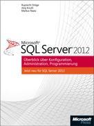 Markus Raatz: Microsoft SQL Server 2012 - Überblick über Konfiguration, Administration, Programmierung