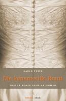 Carlo Feber: Die leinenweiße Braut ★★★
