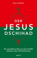 Dave Andrews: Der Jesus-Dschihad