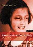 Elisabeth Markstein: Moskau ist viel schöner als Paris ★★★★