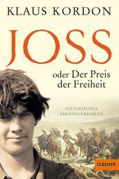 Joss oder Der Preis der Freiheit - Historischer Abenteuerroman