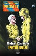 Michael Edelbrock: Raumschiff Promet - Von Stern zu Stern 12: Fremde Seelen ★★★★★