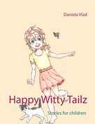 Daniela Vlad: Happy Witty Tailz