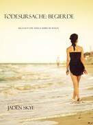 Jaden Skye: Todesursache: Begierde (Buch #4 aus der Reihe Karibische Morde) ★★★★