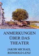 Jakob Michael Reinhold Lenz: Anmerkungen über das Theater