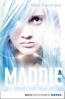 Katie Kacvinsky: Maddie - Der Widerstand geht weiter ★★★★★