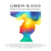 5.000+ positive Affirmationen - Affirmationen für Gesundheit, Erfolg, Reichtum, Liebe, Glück, Fitness, Gewichtsverlust, Selbstwertgefühl, Selbstvertrauen, Schlaf, Heilung, Fülle. Motivierende Zitate und vieles mehr!