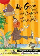 Andy Stanton: Mr Gum und der fliegende Tanzbär ★★★★