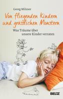 Georg Milzner: Von fliegenden Kindern und grässlichen Monstern ★★★