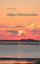 Helgas Liebeserwachen