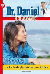 Dr. Daniel Classic 28 – Arztroman - Im Urlaub glaubte sie ans Glück