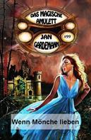 Jan Gardemann: Das magische Amulett Band #99: Wenn Mönche lieben ★★★★★