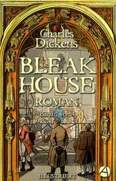 Bleak House. Roman. Band 1 von 4 - Illustriert