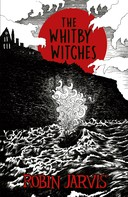 Robin Jarvis: The Whitby Witches