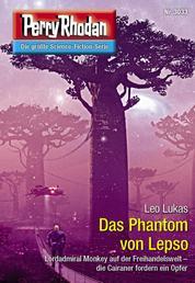 """Perry Rhodan 3033: Das Phantom von Lepso - Perry Rhodan-Zyklus """"Mythos"""""""