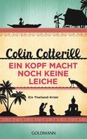 Colin Cotterill: Ein Kopf macht noch keine Leiche - Jimm Juree 2 ★★★★