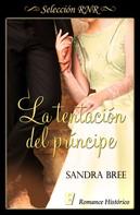 Sandra Bree: La tentación del príncipe