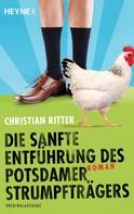 Christian Ritter: Die sanfte Entführung des Potsdamer Strumpfträgers ★★★★