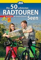 BVA Bielefelder Verlag GmbH & Co. KG: Die 50 schönsten Radtouren an Deutschlands Seen mit GPS-Tracks ★★★★