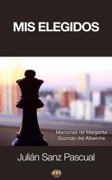 Mis elegidos - Memorias de Margarita Guzmán del Alberche