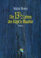 Walter Moers: Die 13 1/2 Leben des Käpt'n Blaubär ★★★★★