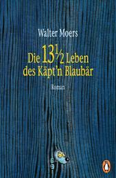Die 13 1/2 Leben des Käpt'n Blaubär - Roman -
