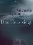 Auguste Groner: Das Herz siegt