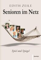 Edith Zeile: Senioren im Netz: Spiel und Spiegel