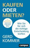 Gerd Kommer: Kaufen oder Mieten?