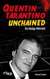 Quentin Tarantino Unchained - Die blutige Wahrheit