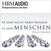 Es sind nicht Arbeitnehmer - es sind Menschen - HBM Audio - Managementwissen zum Hören