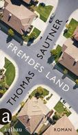 Thomas Sautner: Fremdes Land ★★★★★