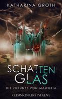 Katharina Groth: Schattenglas ★★★★