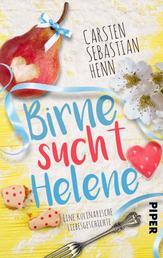 Birne sucht Helene - Eine kulinarische Liebesgeschichte