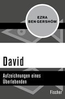 Ezra BenGershôm: David ★★★★★