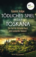 Gianni Volpe: Tödliches Spiel in der Toskana: Ein Fall für Vittoria Pucci und Leonardo Vanucci - Band 3 ★★★★