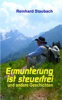 Reinhard Staubach: Ermunterung ist steuerfrei