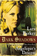 Lara Parker: Dark Shadows: Angelique's Descent