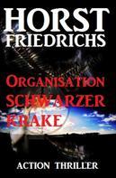 Horst Friedrichs: Organisation Schwarzer Krake
