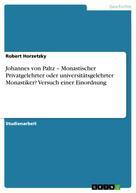 Robert Horzetzky: Johannes von Paltz – Monastischer Privatgelehrter oder universitätsgelehrter Monastiker? Versuch einer Einordnung