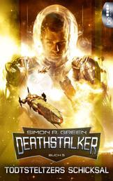 Todtsteltzers Schicksal - Deathstalker - Buch 5