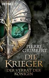 Der Verrat der Königin - Die Krieger 2 - Roman