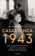 Norbert F. Pötzl: Casablanca 1943 ★★★★