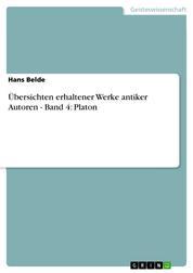 Übersichten erhaltener Werke antiker Autoren - Band 4: Platon