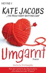 Umgarnt - Roman