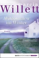 Marcia Willett: Wildblumen im Winter ★★★★